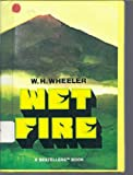 Wet Fire, W. H. Wheeler, 0516021745
