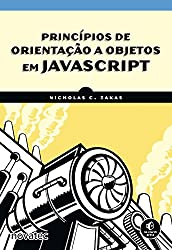 Princípios de Orientação a Objetos em JavaScript (Portuguese Edition)