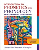 Introduction to Phonetics and Phonology : From Concepts to Transcription and DVD Package, Bauman-Waengler and Bauman-Waengler, Jacqueline, 0205627153