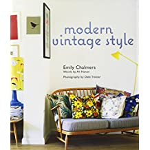 Modern Vintage Style By Emily Chalmers 14 Apr 2011 Hardcover