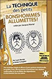 img - for La technique des petits bonshommes allumettes ! : Cr  e par Jacques Martel book / textbook / text book