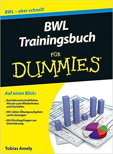 Bwl Trainingsbuch Für Dummies Amazonde Tobias Amely Bücher