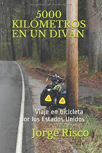 5000 KILÓMETROS EN UN DIVÁN: VIAJE EN BICICLETA POR LOS ESTADOS ...
