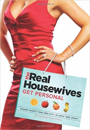 The Real Housewives Get Personal The Creators Of The Real Housewives Cohen Andy 8601200383744 Amazon Com Books