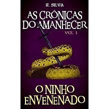 O Ninho Envenenado (As Crônicas do Amanhecer Livro 1)