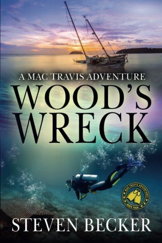 Wood's Wreck: Mac Travis Adventure Thrillers (Volume 4)