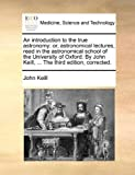 An Introduction to the True Astronomy, John Keill, 1170409784