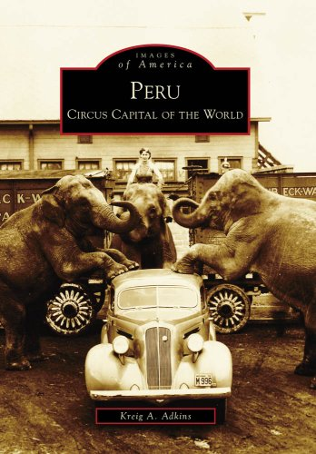 Peru: Circus Capital of the World (Images of America)