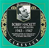 The Chronological Classics: Bobby Hackett and His Orchestra 1943-1947