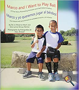 Descargar PDF Marco And I Want To Play Ball/marco Y Yo Queremos Jugar Al Béisbol: A True Story Promoting Inclusion And Self-determination/una Historia Real Que Prom