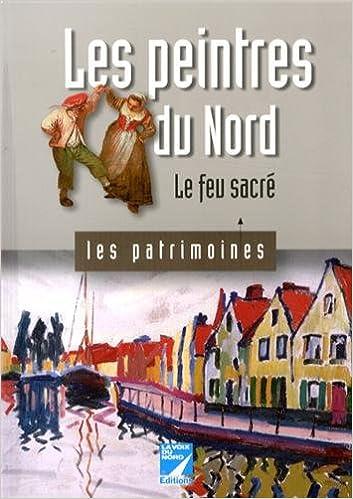 Livres gratuits en ligne Les peintres du Nord : Le feu sacré pdf