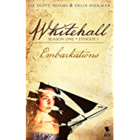 Embarkations (Whitehall Season 1 Episode 1) (English Edition)