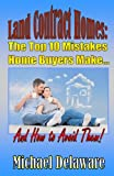 img - for Land Contract Homes: The Top 10 Mistakes Home Buyers Make... And How to Avoid Them! book / textbook / text book