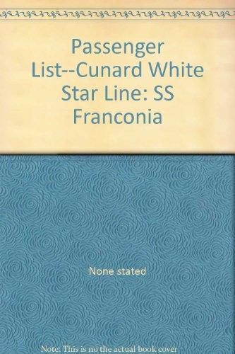 Passenger List--Cunard White Star Line: SS Franconia