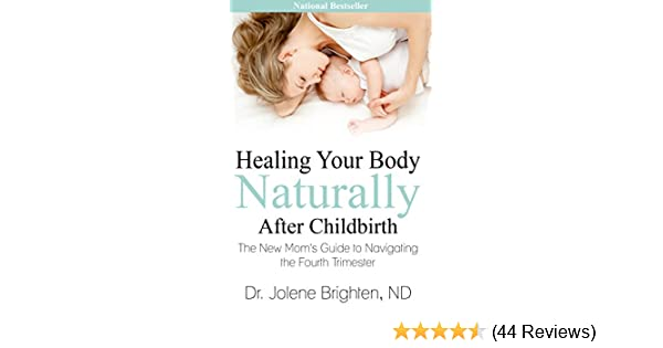 3659fd1f6e161 Healing Your Body Naturally After Childbirth: The New Mom's Guide to ...