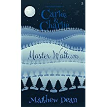 Master Wallum (The Adventures of Carlee & Charlie #3)