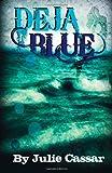 Deja Blue, Julie Cassar, 147825632X