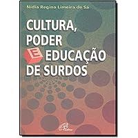Cultura, Poder E Educação De Surdos