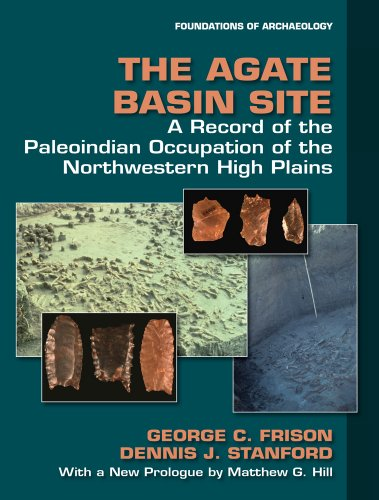 The Agate Basin Site: A Record of the Paleoindian Occupation of the Northwestern High Plains (Foundations of Archaeology)