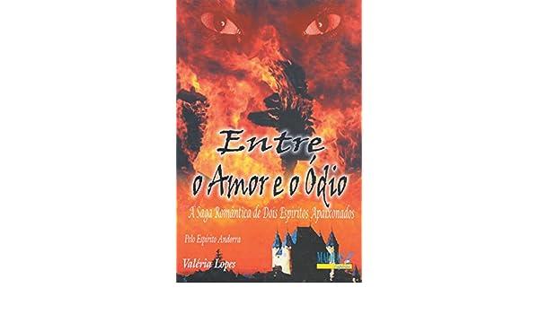 Entre O Amor E O Odio. A Saga Romantica De Dois Espíritos Apaixonados Em Portuguese do Brasil: Amazon.es: Valeria Lopes: Libros