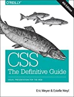 CSS: The Definitive Guide: Visual Presentation for the Web, 4th Edition Front Cover