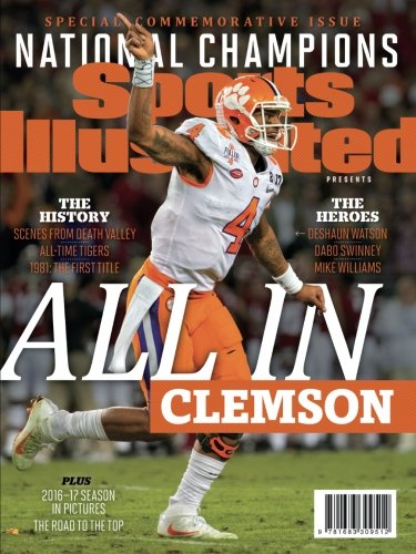 Sports Illustrated Clemson Tigers 2016-17 National Champions Special Commemorative Issue: All - Special Commemorative Issue