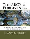 img - for The ABC's of Forgiveness: The Healing Path to Peace (The ABC's Series) book / textbook / text book