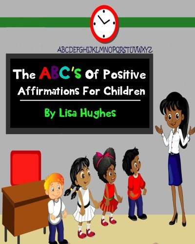 The ABC's Of Positive Affirmations For Children pdf epub