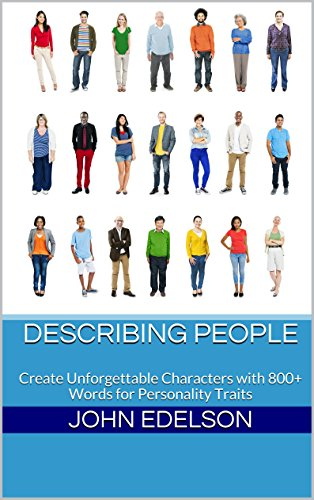describing people create unforgettable characters with 800 words