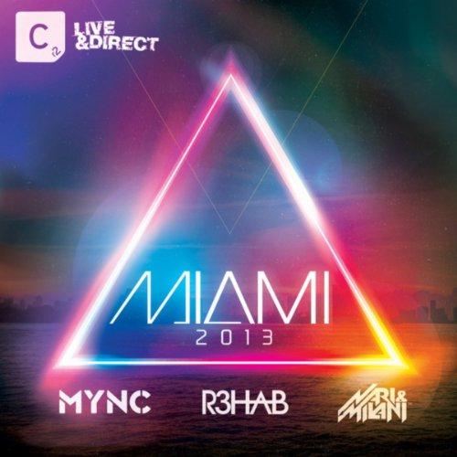 Miami 2013 (Mixed by MYNC, R3h...