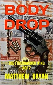 BODY DROP: THE FIRECRACKER KING Vol 2 by [BAYAN, MATTHEW]