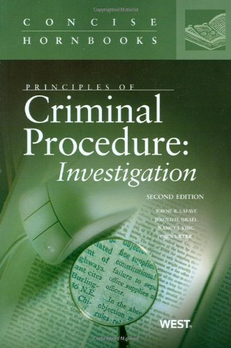 Principles of Criminal Procedure: Investigation (Concise Hornbook Series)