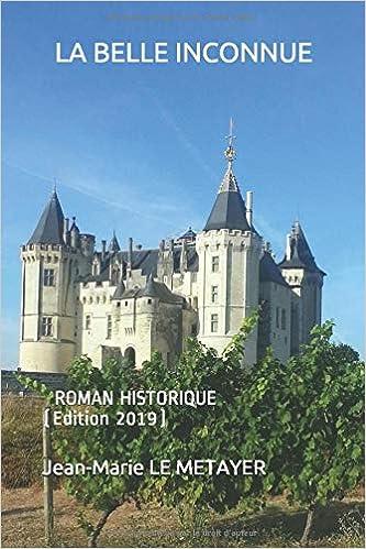 Amazon Fr La Belle Inconnue Roman Historique Roman