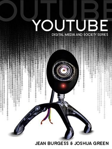 YouTube: Online Video and Participatory Culture (DMS - Digital Media and Society) by Jean Burgess (2009-05-04) (Jean Burgess Youtube)