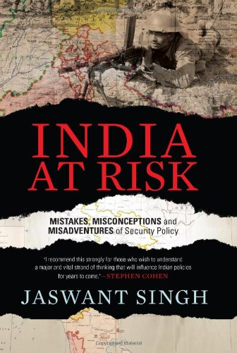 India at Risk: Mistakes Misadventures and Misconceptions of Security Policy PDF