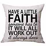Best Gifts Nordic Warm Sweet Funny Sayings Have A Little Faith It Will All Work Out It Always Does Cotton Linen Decorative Home Office Throw Pillow Case Cushion Cover Square 20X20 Inches