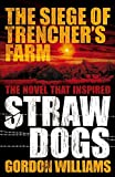 The Siege of Trencher's Farm - Straw Dogs by Gordon Williams (2011-08-16)