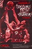 Encyclopedia of Women and Sport in America, Carole A. Oglesby and Doreen L. Greenberg, 0897749936