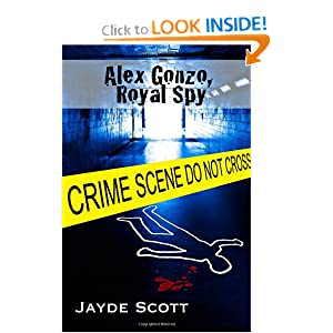 Alex Gonzo, Royal Spy Jayde Scott