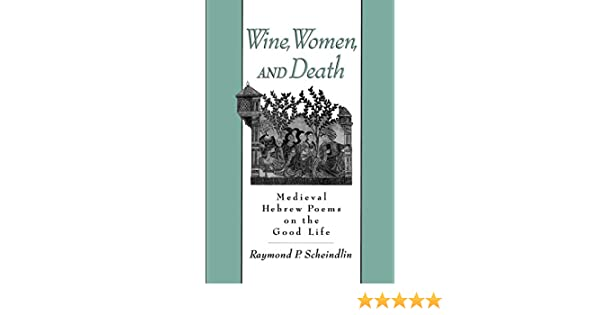 Amazon com: Wine, Women, and Death: Medieval Hebrew Poems on
