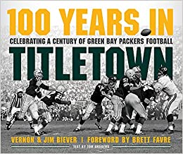 online retailer c58a0 f79d5 100 Years in Titletown: Celebrating a Century of Green Bay ...