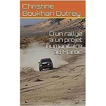 D'un rallye à un projet humanitaire au Maroc (French Edition)