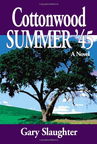 Cottonwood Summer '45