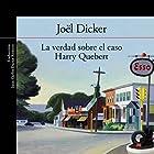 La verdad sobre el caso Harry Quebert [The Truth About the Harry Quebert Affair] (       UNABRIDGED) by Joël Dicker Narrated by Jose Posada