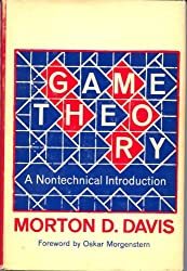 Game Theory: A Non-technical Introduction (Science & Discovery) by Morton D. Davis (1970-07-09)
