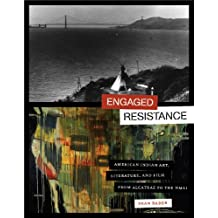 Engaged Resistance: American Indian Art, Literature, and Film from Alcatraz to the NMAI