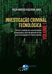 Investigação Criminal Tecnológica Volume 1