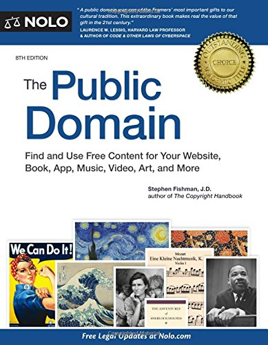 (Public Domain, The: How to Find & Use Copyright-Free Writings, Music, Art & More)