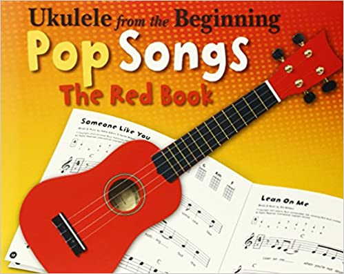 Ukelele From The Beginning Pop Songs (Red Book) (Ukulele from the Beginning)