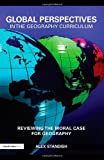 Global Perspectives in the Geography Curriculum, Alex Standish, 041547549X